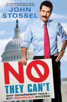 Cover image for No, they can't : why government fails--but individuals succeed