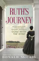 Cover image for Ruth's journey : the authorized novel of Mammy from Margaret Mitchell's Gone with the wind
