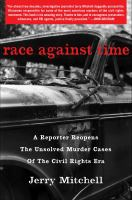 Cover image for Race against time : a reporter reopens the unsolved murder cases of the civil rights era