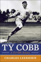 Cover image for Ty Cobb : a terrible beauty