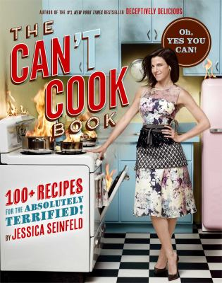 Cover image for The can't cook book : 100+ recipes for the absolutely terrified!