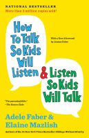 Cover image for How to talk so kids will listen & listen so kids will talk