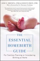 Cover image for The essential homebirth guide : for families planning or considering birthing at home