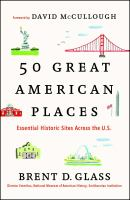 Cover image for 50 great American places : essential historic sites across the U.S.