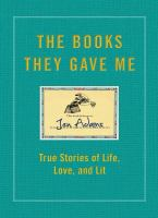 Cover image for The books they gave me : true stories of life, love, and lit