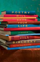 Cover image for Poetry will save your life : a memoir