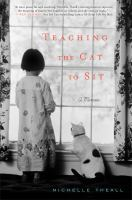 Cover image for Teaching the cat to sit : a memoir
