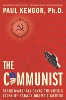Cover image for The communist : Frank Marshall Davis : the untold story of Barack Obama's mentor