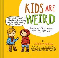 Cover image for Kids are weird : and other observations from parenthood