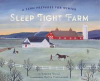 Cover image for Sleep tight farm : a farm prepares for winter