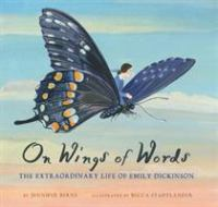 Cover image for On wings of words : the extraordinary life of Emily Dickinson