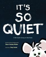 Cover image for It's so quiet : a not-quite-going-to-bed-book
