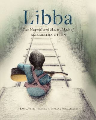 Cover image for Libba : the magnificent musical life of Elizabeth Cotten