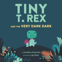 Cover image for Tiny T. Rex and the very dark dark
