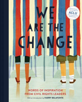 Cover image for We are the change : words of inspiration from civil rights leaders