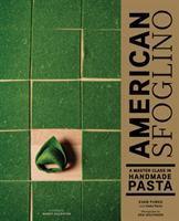 Cover image for American sfoglino : a master class in handmade pasta
