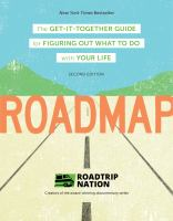 Cover image for Roadmap : the get-it-together guide for figuring out what to do with your life