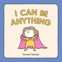 Cover image for I can be anything!