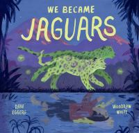 Cover image for We became jaguars