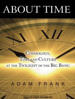 Cover image for About time : cosmology, time and culture at the twilight of the big bang