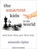 Cover image for The smartest kids in the world and how they got that way