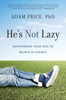 Cover image for He's not lazy : empowering your son to believe in himself