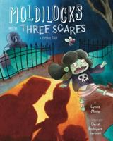 Cover image for Moldilocks and the three scares : a zombie tale