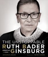 Cover image for The unstoppable Ruth Bader Ginsburg : American icon