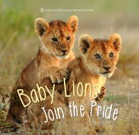 Cover image for Baby lions join the pride