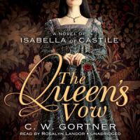 Cover image for The queen's vow a novel of Isabella of Castile