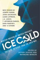 Cover image for Mystery Writers of America presents ice cold : tales of intrigue from the Cold War
