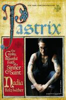 Cover image for Pastrix : the cranky, beautiful faith of a sinner & saint