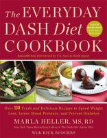 Cover image for The everyday DASH diet cookbook : over 150 fresh and delicious recipes to speed weight loss, lower blood pressure, and prevent diabetes