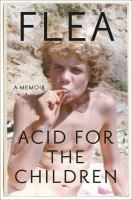 Cover image for Acid for the children : a memoir