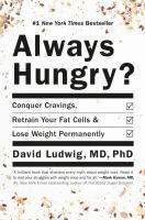 Cover image for Always hungry? : conquer cravings, retrain your fat cells, and lose weight permanently