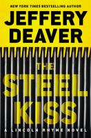 Cover image for The steel kiss : a Lincoln Rhyme novel