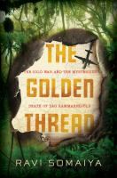 Cover image for The golden thread : the Cold War and the mysterious death of Dag Hammarskjold