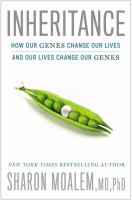 Cover image for Inheritance : how our genes change our lives-- and our lives change our genes