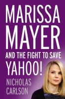 Cover image for Marissa Mayer and the fight to save Yahoo!