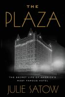 Cover image for The Plaza : the secret life of America's most famous hotel