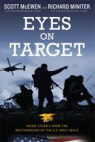 Cover image for Eyes on target : inside stories from the brotherhood of the U.S.  Navy SEALs