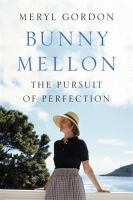 Cover image for Bunny Mellon : the life of an American style legend