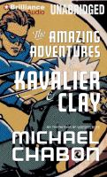 Cover image for The amazing adventures of Kavalier & Clay : a novel
