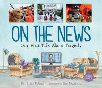 Cover image for On the news : our first talk about tragedy