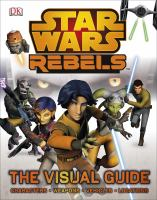 Cover image for Star wars rebels : the visual guide
