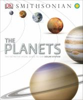 Cover image for The planets : the definitive visual guide to our solar system
