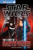 Cover image for Star Wars : the story of Darth Vader