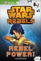 Cover image for Star Wars rebels. Rebel power!