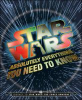 Cover image for Star Wars : absolutely everything you need to know