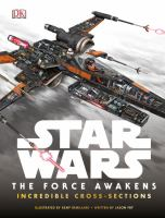 Cover image for Star Wars, the force awakens : incredible cross-sections